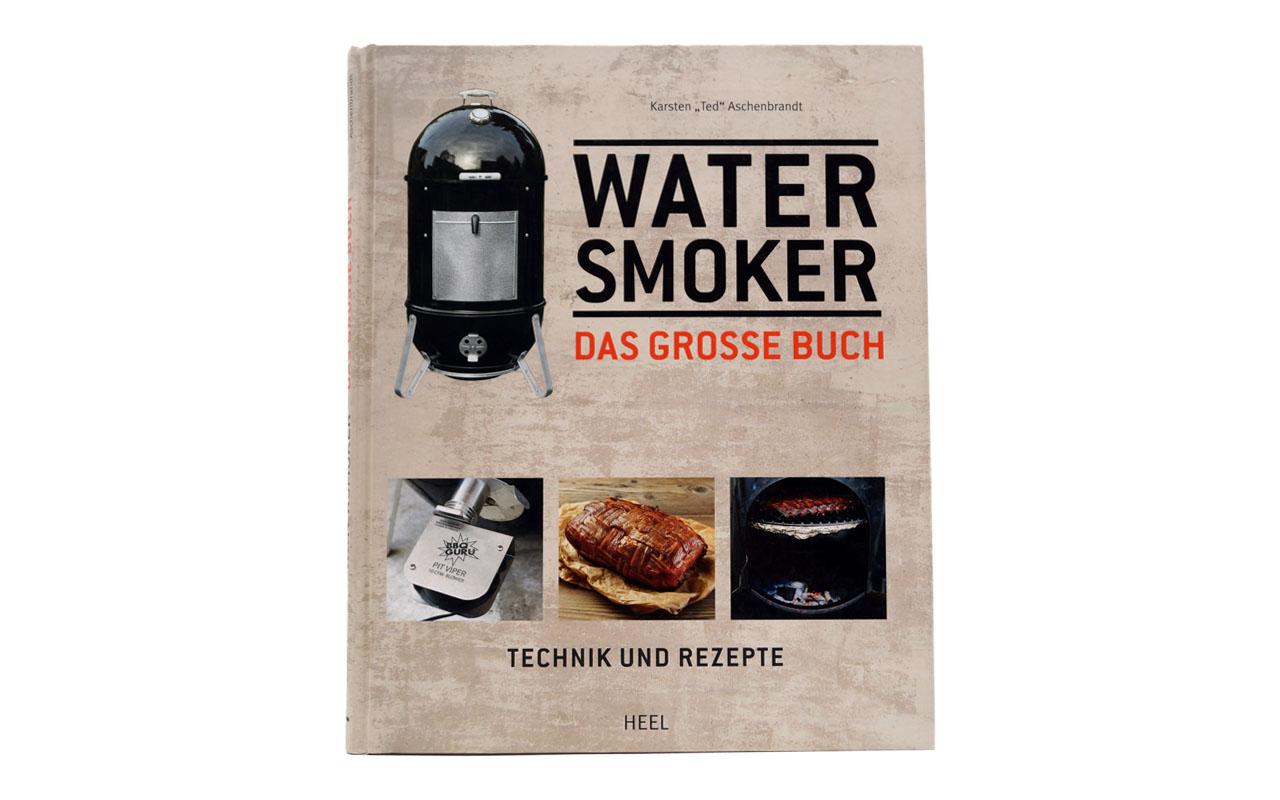 Water Smoker - Das große Watersmoker Buch