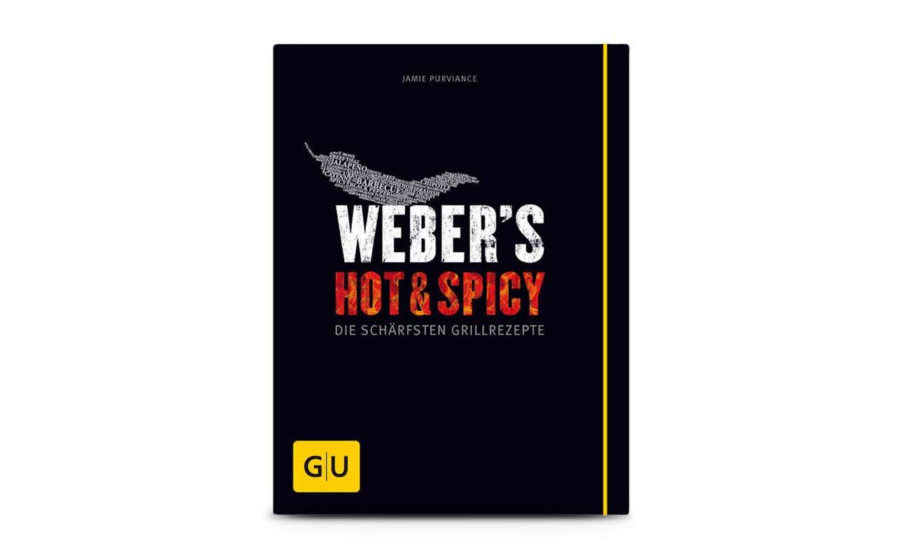 Weber's Hot And Spicy - Die Schärfsten Grillrezepte