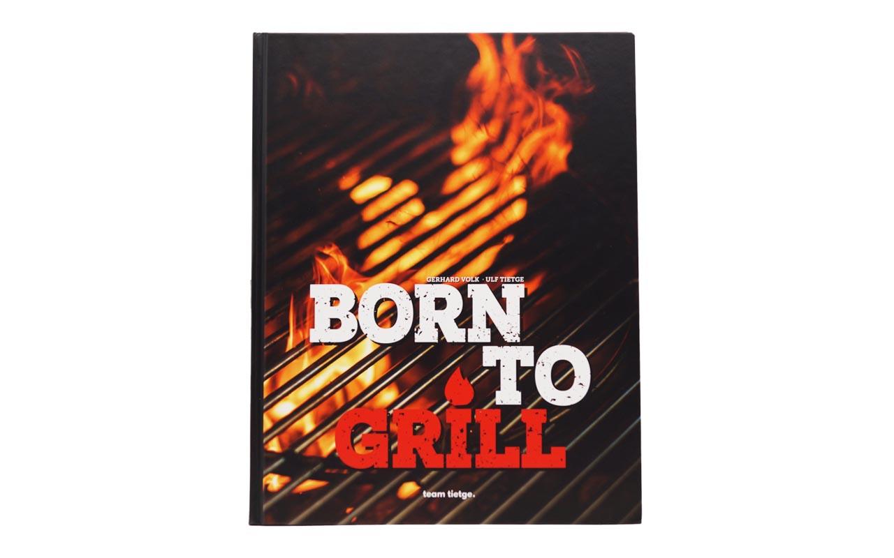 Born To Grill  - Grillbuch